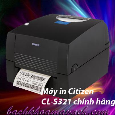 Máy in Citizen CL-S321 chính hãng, Máy in mã vạch citizen cl s321 chính hãng, máy in tem nhãn chính hãng, máy in barcode chính hãng, máy in nhãn dán citizen giá rẻ